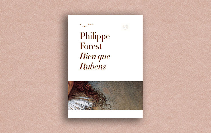 Philippe-Forest-Rien-que-Rubens