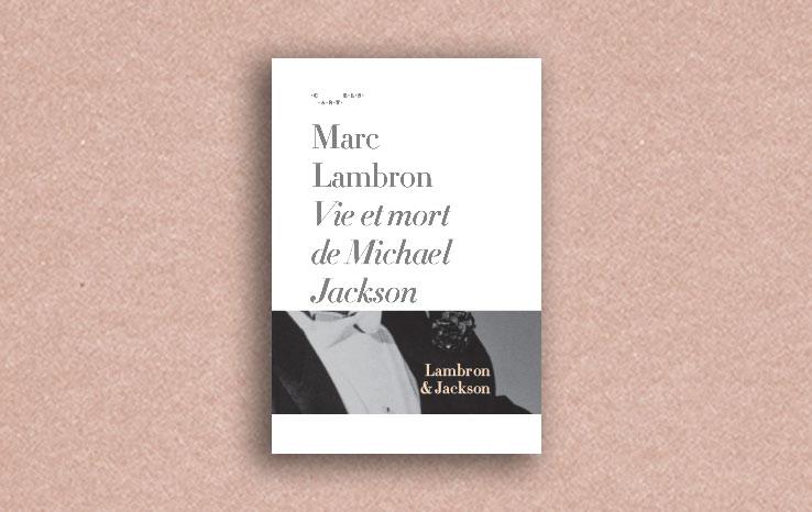 Vie-et-mort-de-Michael-Jackson-Marc-Lambron-cartels