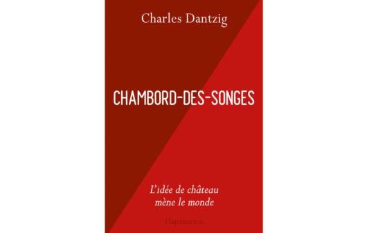 DANTZIG-Chambord-des-songes-couv