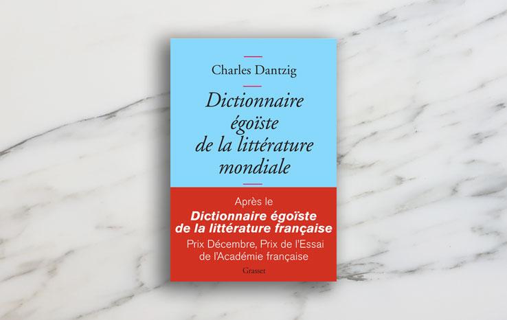vignet_charles-dantzig-dictionnaire-egoiste-de-litterature-mondiale