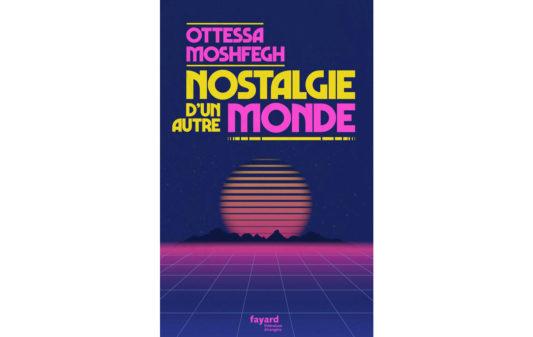 ottessa-moshfegh_nostalgie-dun-autre-monde-Couv
