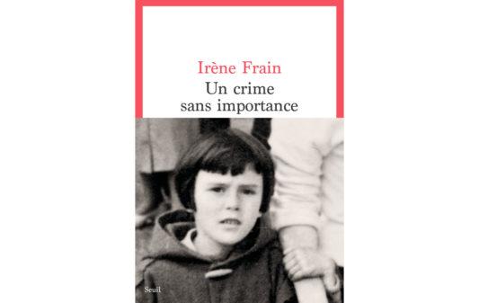 couv-Irene-Frain-un-crime-sans-importance