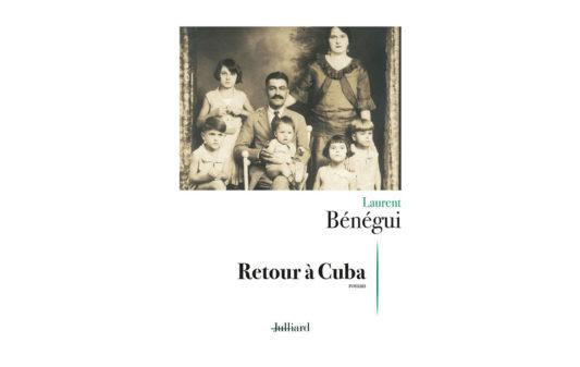 Couv_LAURENT-BENEGUI-Retour-a-Cuba