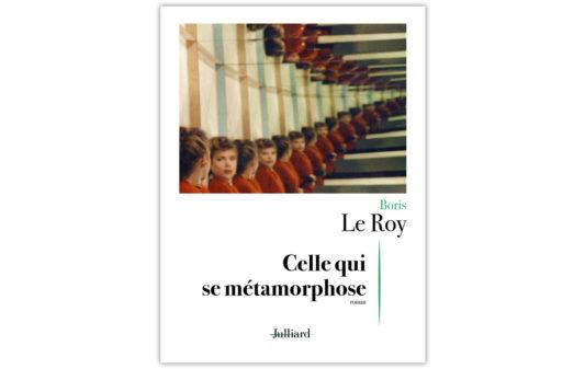 boris-le-roy_celle-qui-se-metamorphose_Couv