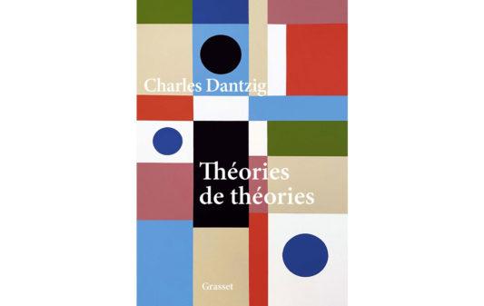CHARLES-DANTZIG--Theories-de-theories--Couv
