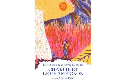 julieta-canepa-et-pierre-ducrozet-charlie-et-le-champignon-Couv